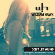 William Hawk – Don't Let You Go
