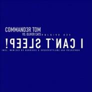 Commander Tom – I can't Sleep! [Night Version]